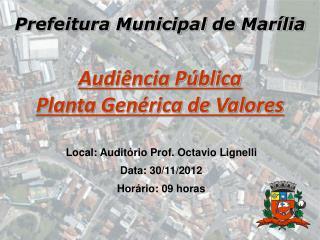 Prefeitura Municipal de Mar�lia Audi�ncia P�blica Planta Gen�rica de Valores
