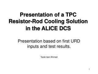 Presentation of a TPC Resistor-Rod Cooling Solution in the ALICE DCS