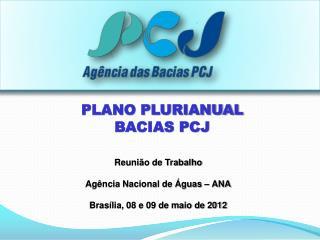 Reunião de Trabalho Agência Nacional de Águas – ANA Brasília, 08 e 09 de maio de 2012
