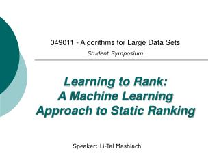 Learning to Rank:  A Machine Learning Approach to Static Ranking