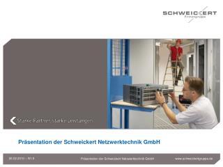 Präsentation der Schweickert Netzwerktechnik GmbH