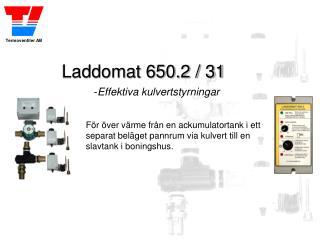 Laddomat 650.2 / 31 - Effektiva kulvertstyrningar