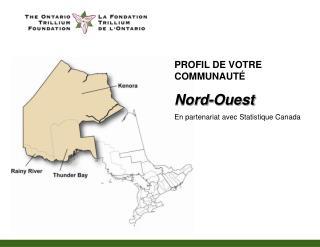 PROFIL DE VOTRE COMMUNAUT � Nord-Ouest En partenariat avec Statistique Canada