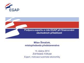 Podpora exportu a role EGAP při financování obchodních příležitostí