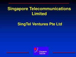 Singapore Telecommunications Limited  SingTel Ventures Pte Ltd