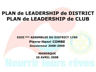 PLAN de LEADERSHIP de DISTRICT PLAN de LEADERSHIP de CLUB