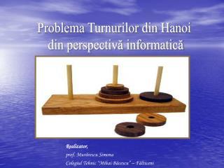 Problema Turnurilor din Hanoi  din perspectivă informatică