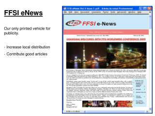 FFSI eNews Our only printed vehicle for publicity. - Increase local distribution