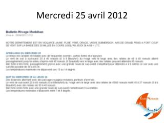 Mercredi 25 avril 2012