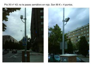 Pío XII nº 43: no te pases semáforo en rojo. Son 90 € + 4 puntos.