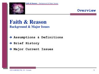 Faith & Reason Background & Major Issues