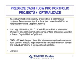PREDIKCE CASH FLOW PRO PORTFOLIO PROJEKTŮ +  OPTIMALIZACE
