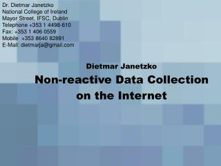 Dietmar Janetzko Non-reactive Data Collection on the Internet