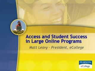 Access and Student Success in Large Online Programs