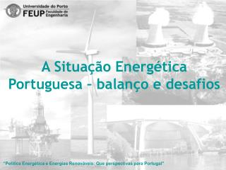 A Situação Energética Portuguesa – balanço e desafios