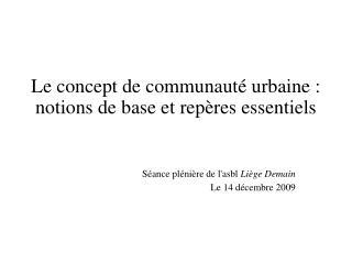 Le concept de communauté urbaine : notions de base et repères essentiels