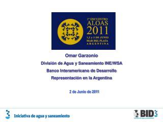 Omar  Garzonio Divisi�n de Agua y Saneamiento INE/WSA Banco Interamericano de Desarrollo