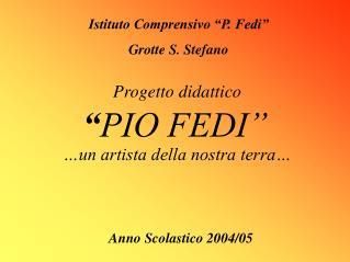 Istituto Comprensivo �P. Fedi� Grotte S. Stefano