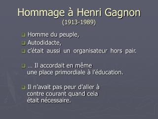 Hommage � Henri Gagnon (1913-1989)