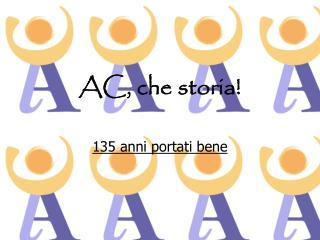 AC, che storia!