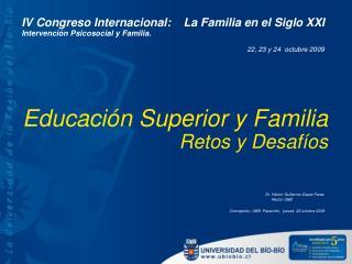 Educación Superior y Familia  Retos y Desafíos