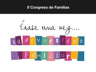 II Congreso de Familias: Erase una vez la diversidad familiar