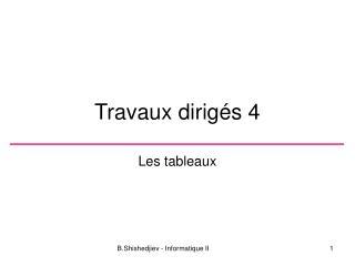 Travaux dirig�s 4