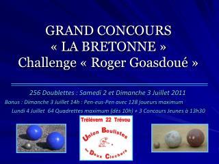 GRAND CONCOURS  «LA BRETONNE» Challenge «Roger Goasdoué»