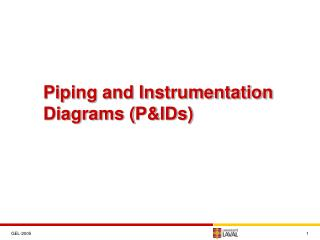 Piping and Instrumentation Diagrams ( P&IDs)