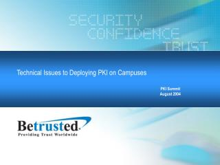 Technical Issues to Deploying PKI on Campuses