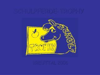SCHULPFERDE-TROPHY