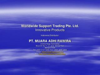 Worldwide Support  Trading  Pte .  Ltd. Innovative  Products Indonesia Distributor: