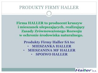 PRODUKTY FIRMY HALLER
