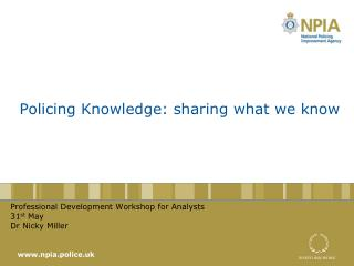 Policing Knowledge: sharing what we know