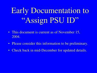 Early Documentation to  �Assign PSU ID�