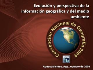 Evolución y perspectiva de la información geográfica y del medio ambiente