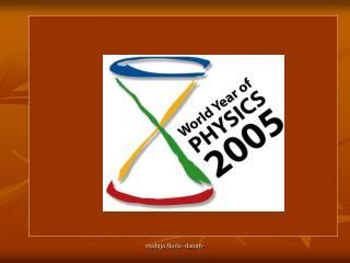 2005. SVJETSKA GODINA FIZIKE
