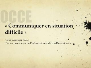 «Communiquer en situation difficile»