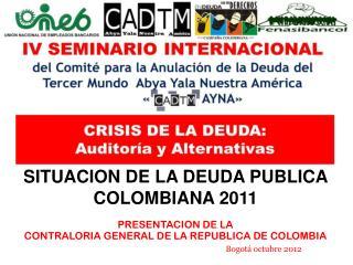 SITUACION DE LA DEUDA PUBLICA COLOMBIANA 2011