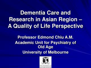 Dementia Care and Research in Asian Region � A Quality of Life Perspective