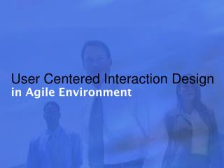 User Centered Interaction Design