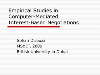 Empirical Studies in Computer-Mediated Interest-Based Negotiations