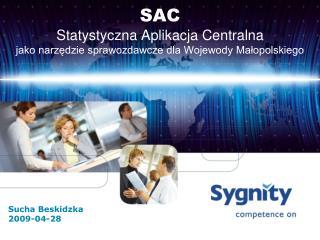 SAC Statystyczna Aplikacja Centralna jako narzędzie sprawozdawcze dla Wojewody Małopolskiego