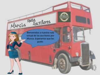 Bienvenidos a nuestra ruta virtual de los escritores por Murcia. Esperamos que les guste.