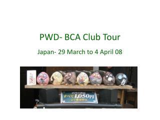 PWD- BCA Club Tour