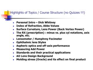 Highlights of Topics / Course Structure (no Quizzes !!!)