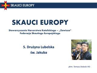 """SKAUCI EUROPY Stowarzyszenie Harcerstwa Katolickiego – """"Zawisza"""" Federacja Skautingu Europejskiego"""