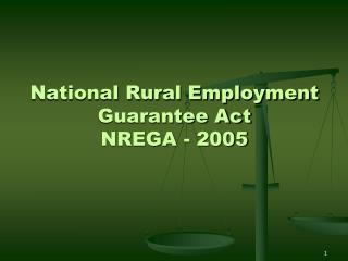 National Rural Employment Guarantee Act  NREGA - 2005