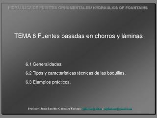 TEMA 6  F uentes basadas en chorros y láminas