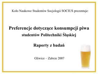 Preferencje dotyczące konsumpcji piwa studentów Politechniki Śląskiej